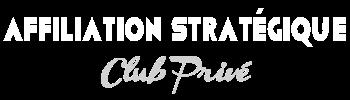 Club Privé Affiliation Stratgique